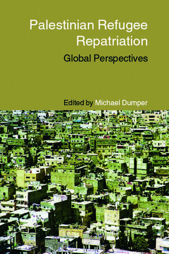 Palestinian Refugee Repatriation Global Perspectives book cover