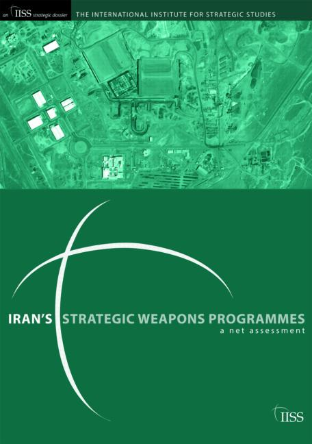 Iran's Strategic Weapons Programmes A Net Assessment book cover