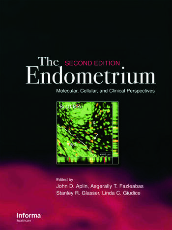 The Endometrium Molecular, Cellular and Clinical Perspectives, Second Edition book cover