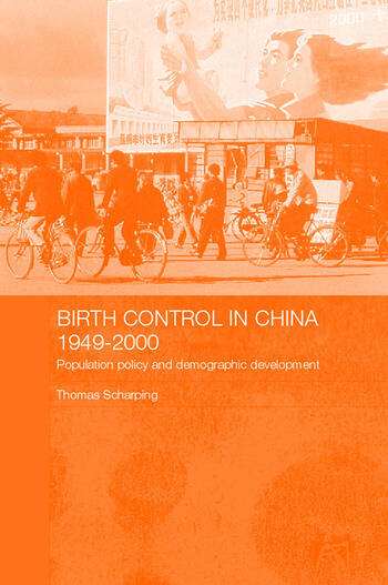 Birth Control in China 1949-2000 Population Policy and Demographic Development book cover