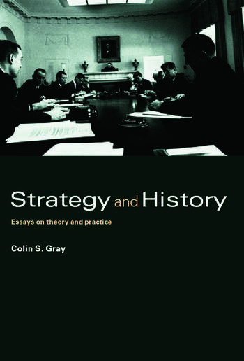 Strategy and History Essays on Theory and Practice book cover