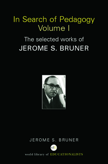 In Search of Pedagogy Volume I The Selected Works of Jerome Bruner, 1957-1978 book cover