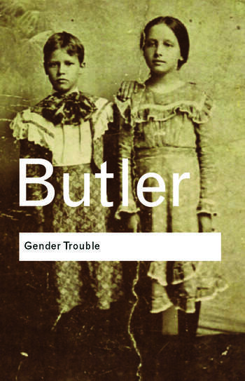 Gender Trouble Feminism and the Subversion of Identity book cover