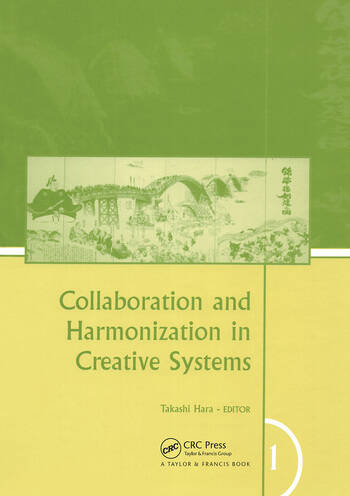 Collaboration and Harmonization in Creative Systems, Two Volume Set Proceedings of the Third International Structural Engineering and Construction Conference (ISEC-03), Shunan, Japan, 20-23 September 2005 book cover