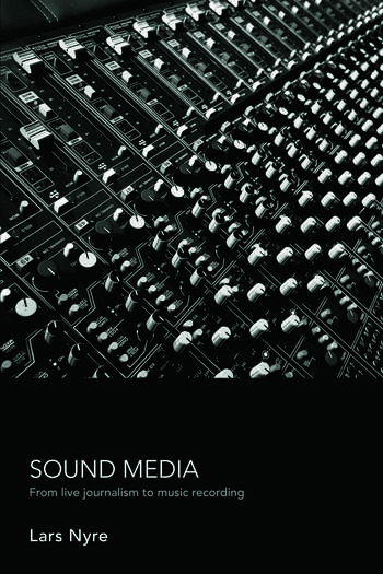 Sound Media From Live Journalism to Music Recording book cover
