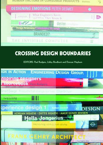 Crossing Design Boundaries Proceedings of the 3rd Engineering & Product Design Education International Conference, 15-16 September 2005, Edinburgh, UK book cover