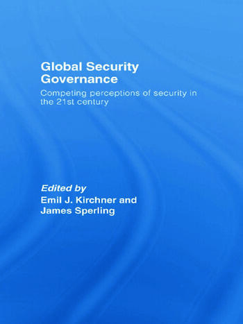 Global Security Governance Competing Perceptions of Security in the Twenty-First Century book cover