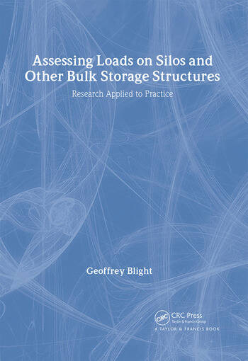 Assessing Loads on Silos and Other Bulk Storage Structures Research Applied to Practice book cover