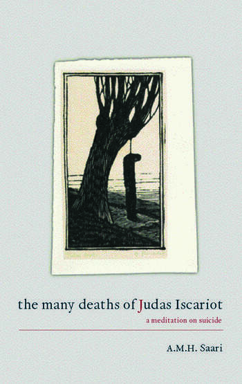 The Many Deaths of Judas Iscariot A Meditation on Suicide book cover