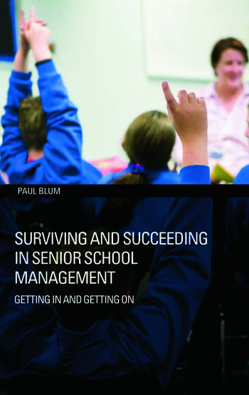 Surviving and Succeeding in Senior School Management Getting In and Getting On book cover