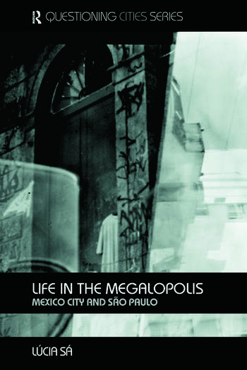 Life in the Megalopolis Mexico City and Sao Paulo book cover