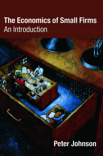 The Economics of Small Firms An Introduction book cover