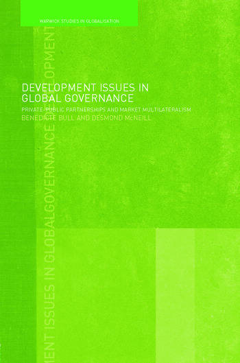 Development Issues in Global Governance Public-Private Partnerships and Market Multilateralism book cover