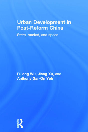 Urban Development in Post-Reform China State, Market, and Space book cover