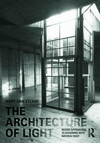 The Architecture of Light Recent Approaches to Designing with Natural Light book cover