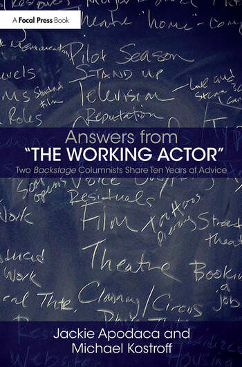 Answers from The Working Actor Two Backstage Columnists Share Ten Years of Advice book cover