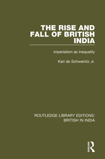 The Rise and Fall of British India Imperialism as Inequality book cover