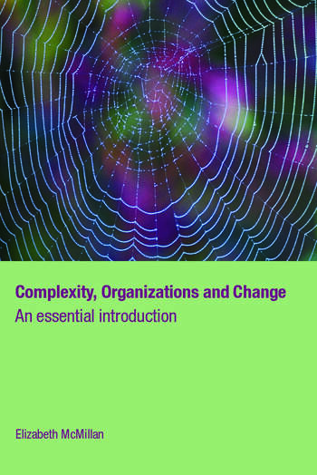 Complexity, Organizations and Change An Essential Introduction book cover
