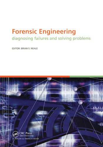Forensic Engineering, Diagnosing Failures and Solving Problems Proceedings of the 3rd International Conference on Forensic Engineering. London, November 2005 book cover