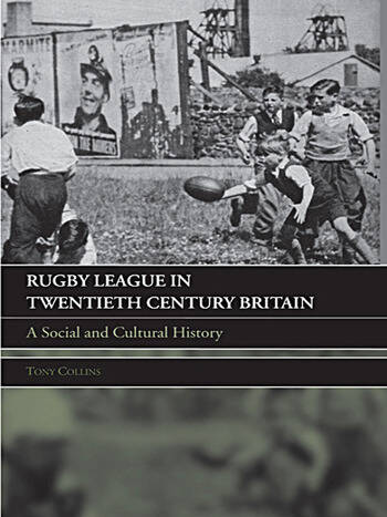 Rugby League in Twentieth Century Britain A Social and Cultural History book cover