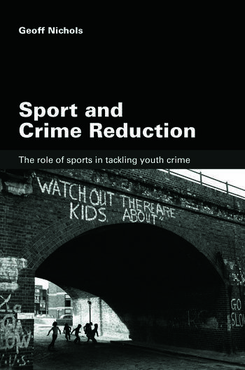 Sport and Crime Reduction The Role of Sports in Tackling Youth Crime book cover