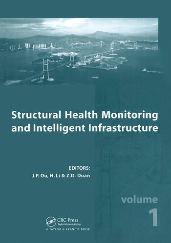 Structural Health Monitoring and Intelligent Infrastructure, Two Volume Set Proceedings of the 2nd International Conference on Structural Health Monitoring of Intelligent Infrastructure, Nov. 16-18, 2005, Shenzhen, China book cover