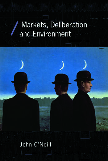 Markets, Deliberation and Environment book cover