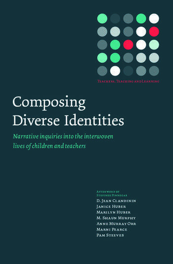 Composing Diverse Identities Narrative Inquiries into the Interwoven Lives of Children and Teachers book cover