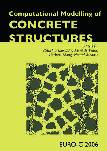 Computational Modelling of Concrete Structures Proceedings of the EURO-C 2006 Conference, Mayrhofen, Austria, 27-30 March 2006 book cover