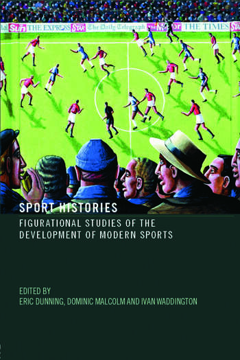 Sport Histories Figurational Studies of the Development of Modern Sports book cover