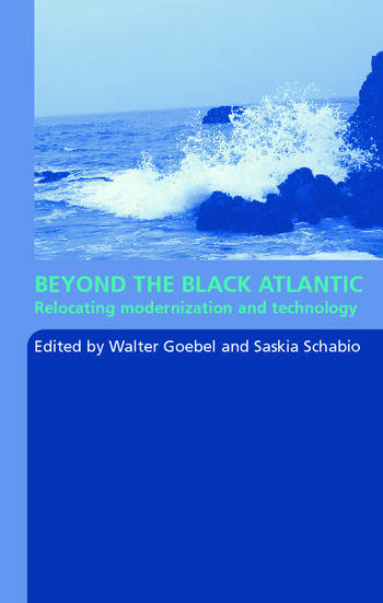 Beyond the Black Atlantic Relocating Modernization and Technology book cover
