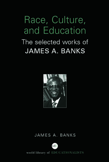Race, Culture, and Education The Selected Works of James A. Banks book cover