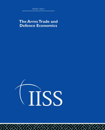 The Arms Trade & Defence Economics book cover