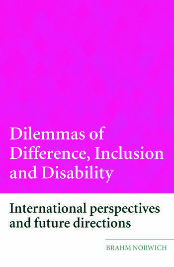 Dilemmas of Difference, Inclusion and Disability International Perspectives and Future Directions book cover