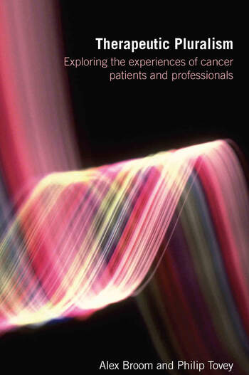 Therapeutic Pluralism Exploring the Experiences of Cancer Patients and Professionals book cover