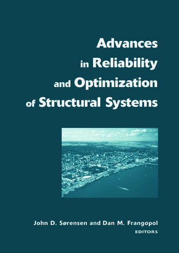 Advances in Reliability and Optimization of Structural Systems Proceedings 12th IFIP Working Conference on Reliability and Optimization of Structural Systems, Aalborg, Denmark, 22-25 May, 2005 book cover