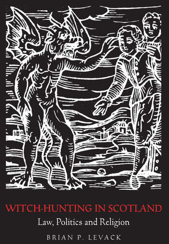 Witch-Hunting in Scotland Law, Politics and Religion book cover