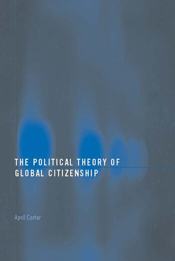The Political Theory of Global Citizenship book cover