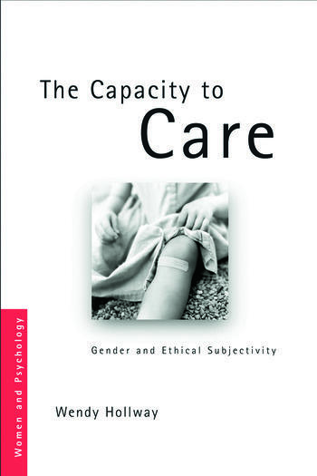 The Capacity to Care Gender and Ethical Subjectivity book cover