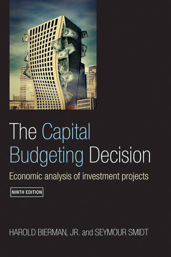 The Capital Budgeting Decision Economic Analysis of Investment Projects book cover