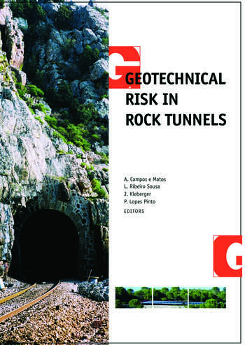 Geotechnical Risk in Rock Tunnels Selected Papers from a Course on Geotechnical Risk in Rock Tunnels, Aveiro, Portugal, 16–17 April 2004 book cover