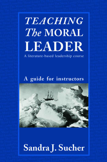 Teaching The Moral Leader A Literature-based Leadership Course: A Guide for Instructors book cover