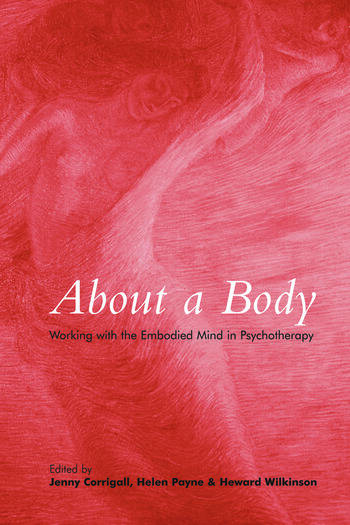 About a Body Working with the Embodied Mind in Psychotherapy book cover