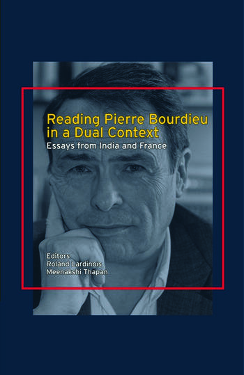 Reading Pierre Bourdieu in a Dual Context Essays from India and France book cover