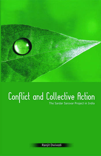 Conflict and Collective Action The Sardar Sarovar Project in India book cover
