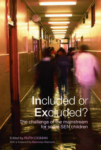 Included or Excluded? The Challenge of the Mainstream for Some SEN Children book cover