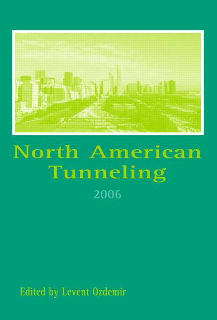 North American Tunneling 2006 Proceedings of the North American Tunneling Conference 2006, Chicago, USA, 10-15 June 2006 book cover
