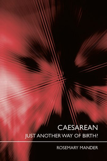 Caesarean Just Another Way of Birth? book cover