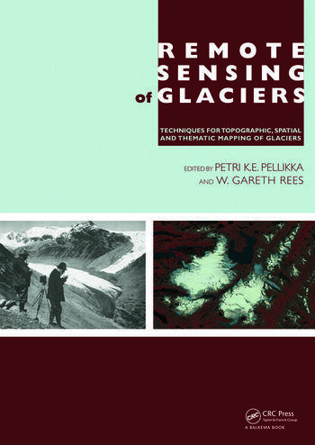 Remote Sensing of Glaciers Techniques for Topographic, Spatial and Thematic Mapping of Glaciers book cover