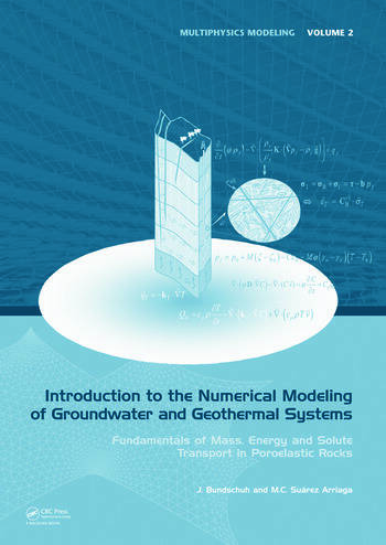 Introduction to the Numerical Modeling of Groundwater and Geothermal Systems Fundamentals of Mass, Energy and Solute Transport in Poroelastic Rocks book cover